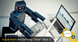 Automation and Defining Done (Part 2)