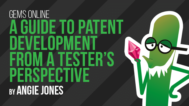 A Guide to Patent Development from a Tester's Perspective