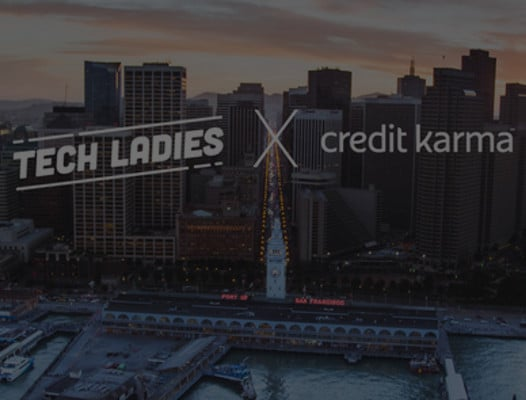 Tech Ladies x Credit Karma Present: Know Your Worth